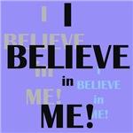 I Believe in Me!