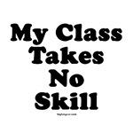 My Class Takes No Skill