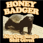 Honey Badger Not One Single Shit Given