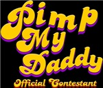 Pimp My Daddy Official Contestant