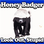 Honey Badger Look Out Stupid Blue