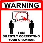 WARNING: I am silently correcting your grammar.