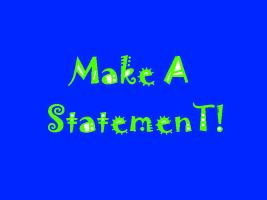 Make a Statement