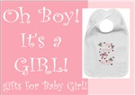 Oh Boy It's A Girl Gifts for Baby