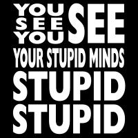 Your Stupid Minds