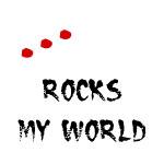 He/She Rocks My World