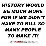 HISTORY WOULD BE MORE FUN