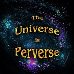 Universe is Perverse