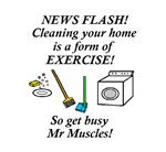 CLEANING HOUSE IS EXERCISE!