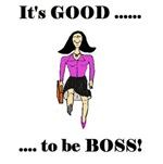 IT'S GOOD TO BE BOSS