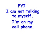 FYI I'M ON MY CELL PHONE