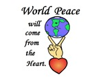WORLD PEACE WILL COME FROM THE HEART