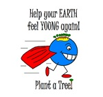 HELP EARTH FEEL YOUNG AGAIN!
