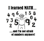 I'M NOT AFRAID OF NUMBERS I LEARNED MATH