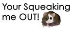 Squeaked Out!