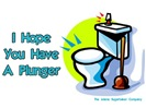 Hope You Have A Plunger