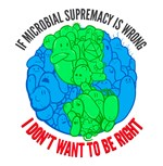 Microbial supremacy rules!