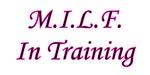 M.I.L.F. In Training