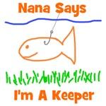 Nana Says I'm A Keeper