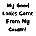 Good Looks From Cousin - Black