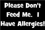 Please Don't Feed Me - Allergies - White on dark