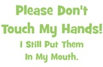 Please Don't Touch My Hands! Green