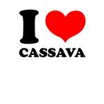 I Love Cassava