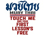 Muay Thai t-shirts: Touch me, your first lesson's