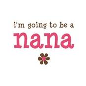 going to be a nana