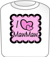 I Love Mawmaw T-Shirt