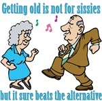 Getting Old Is Not For Sissies