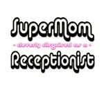SuperMom...Receptionist