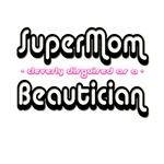 SuperMom...Beautician