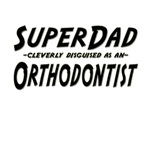 SuperDad...Orthodontist