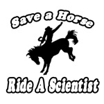 Save A Horse...Ride A Scientist