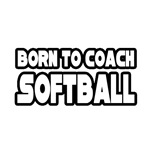 Born to Coach Softball