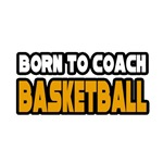 Born to Coach Basketball