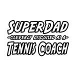 SuperDad...Tennis Coach