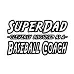 SuperDad...Baseball Coach