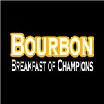 Bourbon. Breakfast of Champions