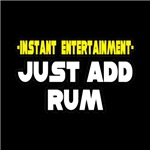 Instant Entertainment: Just Add Rum