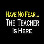 Have No Fear, The Teacher Is Here