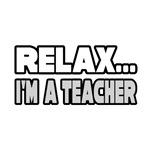 Relax, I'm A Teacher