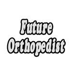 Future Orthopedist