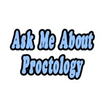 Ask Me About Proctology