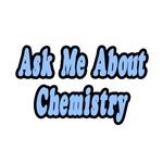 Ask Me About Chemistry