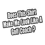 Look Like a Golf Coach?