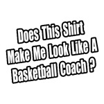 Look Like a Basketball Coach?