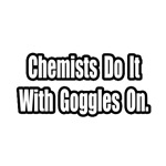 Chemists...With Goggles On