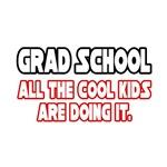 Grad School, All the Cool Kids...